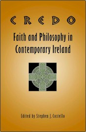 Credo: Faith and Philosophy in Contemporary Ireland