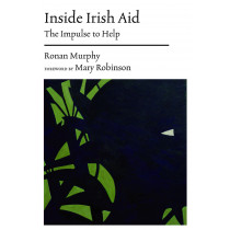 Inside Irish Aid: The Impulse to Help