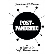 Post-Pandemic: 12 Lessons in Crisis Management, by Jonathan McMahon