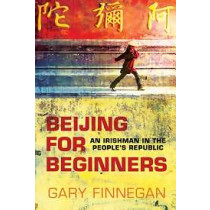 Beijing for Beginners: An Irishman in the People's Republic