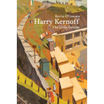 Harry Kernoff: The Little Genius, by Kevin O'Connor