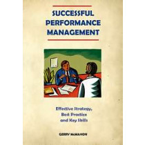 Successful Performance Management: Effective Strategy, Best Practice and Key Skills