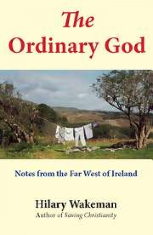 The Ordinary God: Notes from the Far West of Ireland
